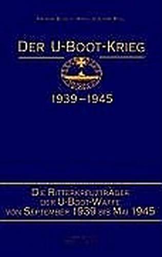 9783813205152: Die Ritterkreuzträger der U-Boot-Waffe Sept. 1939 bis Mai 1945