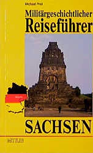 9783813205190: Militärgeschichtlicher Reiseführer. Sachsen.