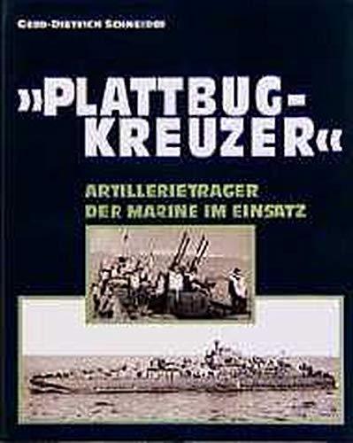 9783813205558: Plattbugkreuzer. Artillerieträger der Marine im Einsatz.