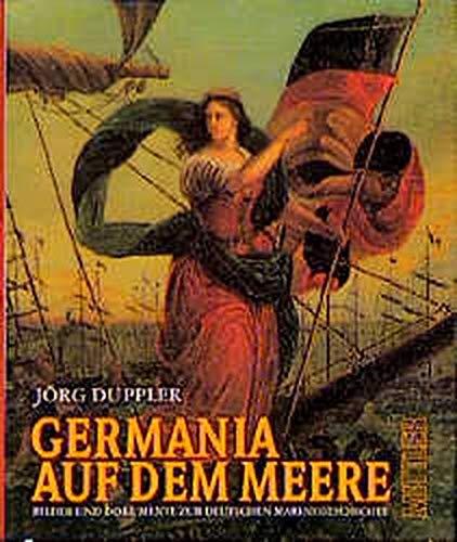 9783813205640: Germania auf dem Meere. Bilder und Dokumente zur deutschen Marinegeschichte.