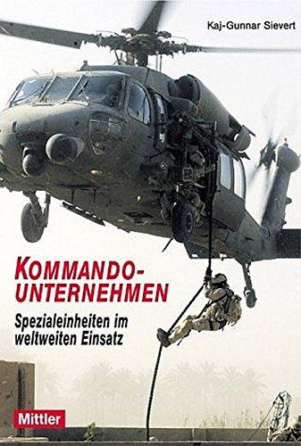9783813208221: Kommando - Unternehmen: Spezialeinheiten im weltweiten Einsatz
