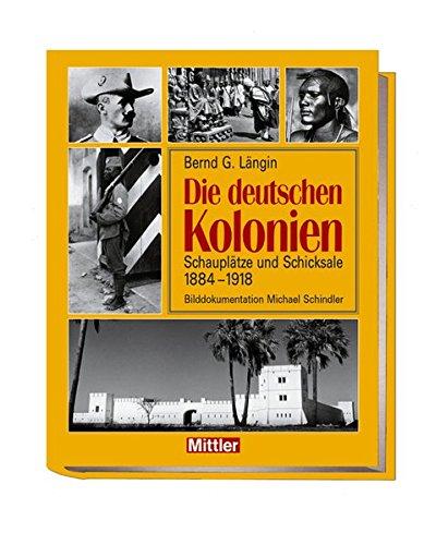 9783813208542: Die deutschen Kolonien: Schauplätze und Schicksale 1888 - 1918