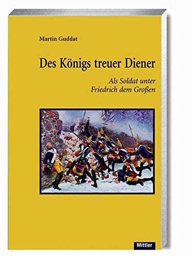 9783813208627: Des Königs treuer Diener: Als Soldat unter Friedrich dem Großen