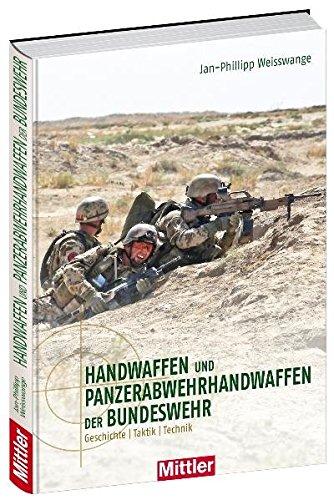 Handwaffen und Panzerabwehrhandwaffen der Bundeswehr - Geschichte - Taktik - Technik: Weisswange, ...