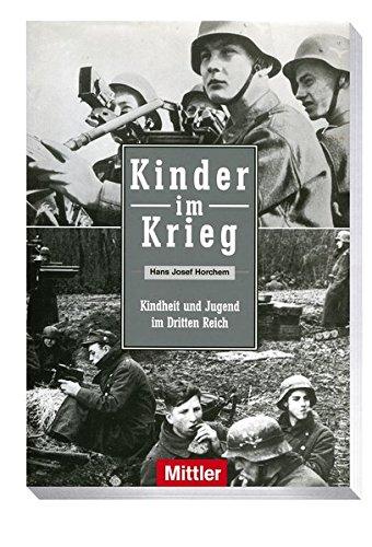 Kinder im Krieg: Horchem, Hans J.