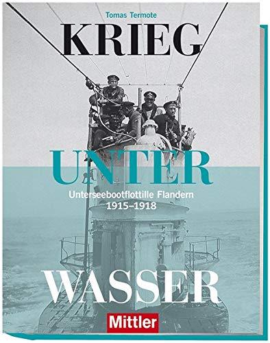 9783813209594: Krieg unter Wasser: Unterseebootflottille Flandern 1915 - 1918