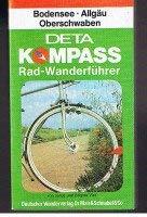 9783813401134: Bodensee, Allgau, Oberschwaben: Die 100 schonsten Rad-Touren: Rund- und Streckentouren im Bodenseegebiet, im Oberland und im Allgau [Kompass-Radwanderfuhrer]