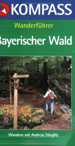 9783813402926: Bayerischer Wald. Kompass Wanderführer.