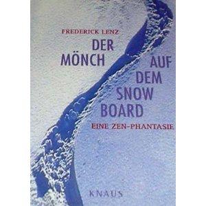 Stock image for Der Mönch auf dem Snowboard. Eine ZEN- Phantasie for sale by medimops
