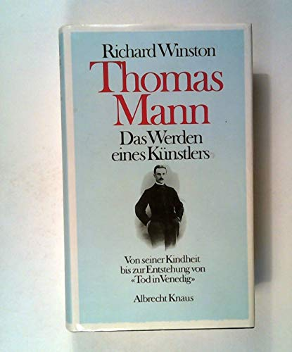 9783813500240: Thomas Mann. Das Werden eines Künstlers. Von seiner Kindheit bis zur Entstehung von