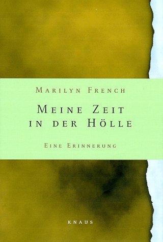 Meine Zeit in der Hölle. Eine Erinnerung. (9783813501285) by Marilyn French; Edith Winner