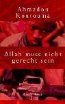 Allah muss nicht gerecht sein: Kourouma, Ahmadou, Herting,