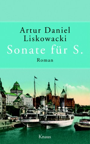 Sonate für S. Roman. Aus dem Polnischen: Liskowacki, Artur Daniel: