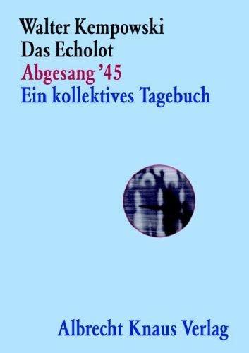 9783813502497: Das Echolot Abgesang '45 Ein kollektives Tagebuch