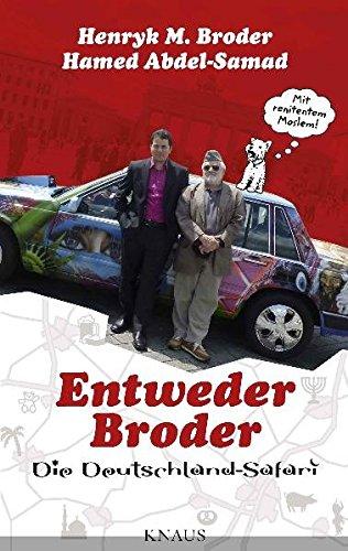 Entweder Broder: Die Deutschland-Safari. - Broder, Henryk M. und Hamed Abdel-Samad