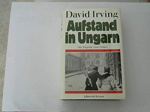 Aufstand In Ungarn: Die Tragodie Eines Volkes (Signed!!!) (3813504239) by David Irving