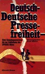 9783813504880: Deutsch-deutsche Pressefreiheit: Vom Grundlagenvertrag bis zur Schliessung d. Spiegel-Büros (German Edition)
