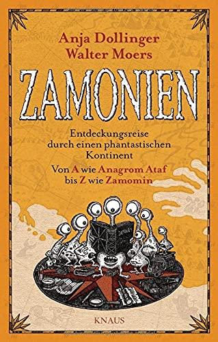 9783813505306: Zamonien: Entdeckungsreise durch einen phantastischen Kontinent - Von A wie Anagrom Ataf bis Z wie Zamomin