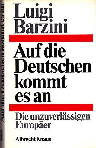 Auf die Deutschen kommt es an. Die: Barzini, Luigi