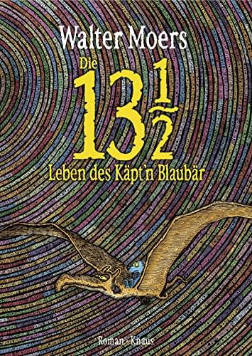 9783813505726: Die 13 1/2 Leben des Käpt'n Blaubär: Roman, erstmals in Farbe