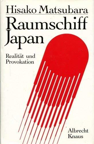 9783813506242: Raumschiff Japan. Realität und Provokation