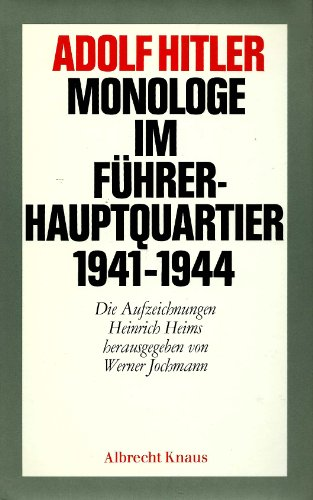 Monologe im Führerhauptquartier 1941 - 1944: Adolf Hitler