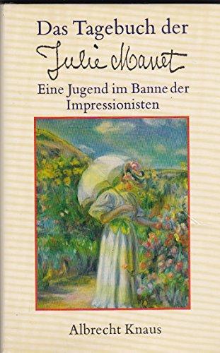 Das Tagebuch der Julie Manet. Eine Jugend im Banne der Impressionisten