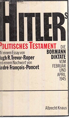 Hitlers politisches Testament: Die Bormann Diktate vom Februar und April 1945 (German Edition) (3813551113) by Adolf Hitler