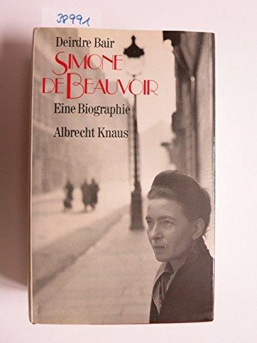 Simone de Beauvoir : eine Biographie. Aus dem Amerikan. von Sabine Lohmann . - Bair, Deirdre