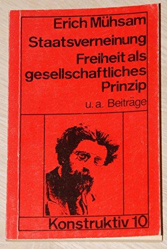 Staatsverneinung: Die Freiheit als gesellschaftliches Prinzip, u.a.: Erich Muhsam