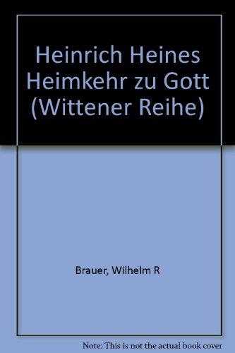 Heinrich Heines Heimkehr zu Gott (Wittener Reihe): Brauer, Wilhelm R