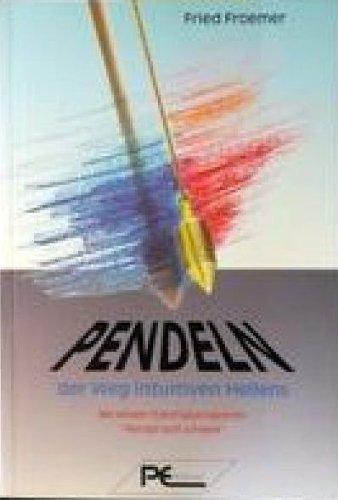 9783813802467: Pendeln, der Weg intuitiven Heilens. Mit einem Trainingsprogramm Pendel Dich schlank