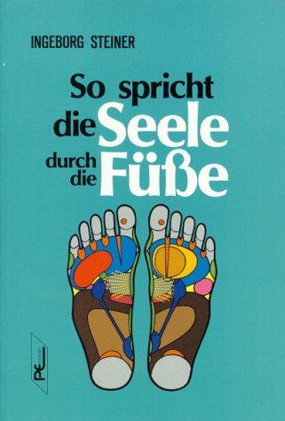9783813803822: So spricht die Seele durch die Füße