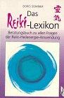 9783813803907: Das Reiki-Lexikon. Beratungsbuch zu allen Fragen der Reiki-Heilenergie-Anwendung (Livre en allemand)