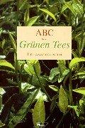 9783813804805: ABC des Grünen Tees: Heilanwendungen