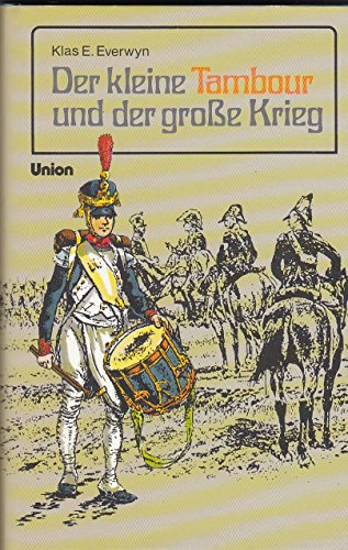 9783813956412: Der kleine Tambour und der große Krieg.