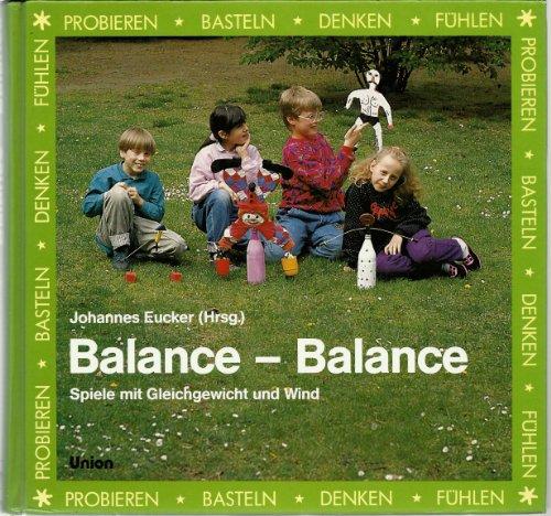 Balance, Balance. ( Ab 8 J.). Spiele mit Gleichgewicht und Wind.: Eucker.: