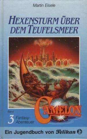 9783814408125: Camelon III. Hexensturm über dem Teufelsmeer. Fantasy- Abenteuer