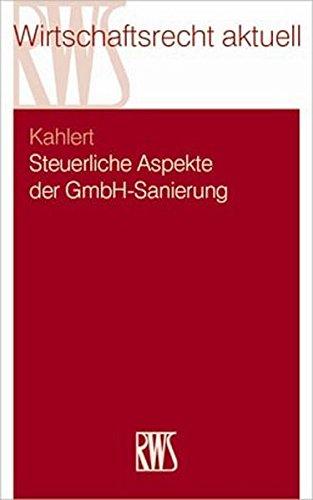 Steuerliche Aspekte der GmbH-Sanierung: Günter Kahlert