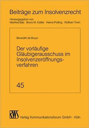 Der vorläufige Gläubigerausschuss im Insolvenzeröffnungsverfahren: Benedikt de Bruyn