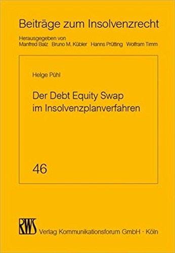 9783814516462: Der Debt Equity Swap im Insolvenzplanverfahren: Die Umwandlung von Fremdkapital in Eigenkapital per Insolvenzplan nach Reform durch das ESUG