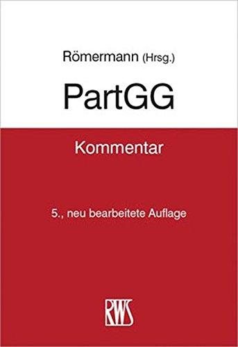 PartGG: Kommentar zum Partnerschaftsgesellschaftsgesetz: Volker Romermann