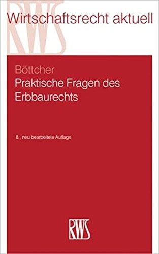 Praktische Fragen des Erbbaurechts: Roland Bottcher