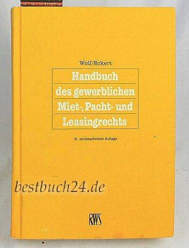9783814580197: Handbuch des gewerblichen Miet-, Pacht- und Leasingrechts