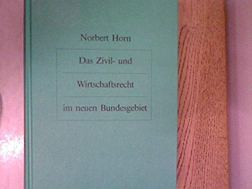 9783814580203: Das Zivil- und Wirtschaftsrecht im neuen Bundesgebiet: Eine systematische Darstellung für Praxis und Wissenschaft (German Edition)
