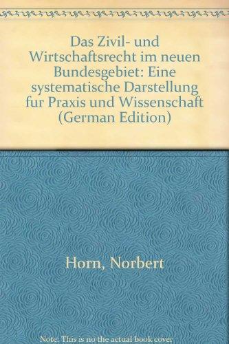 9783814580357: Das Zivil- und Wirtschaftsrecht im neuen Bundesgebiet: Eine systematische Darstellung für Praxis und Wissenschaft (German Edition)