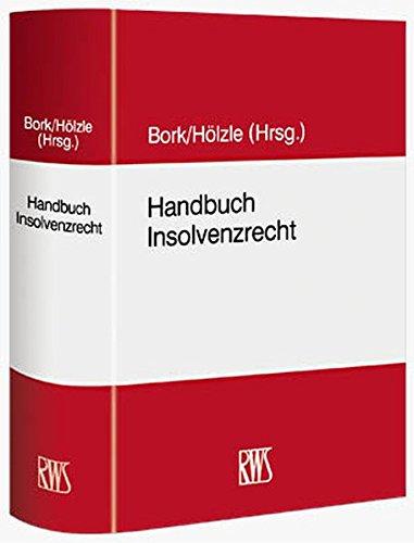 Handbuch Insolvenzrecht: Reinhardt Bork