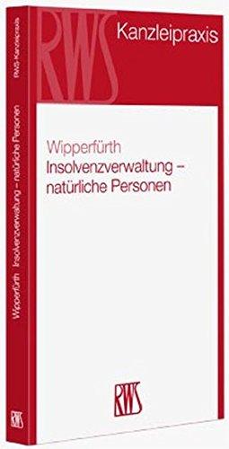 9783814581958: Insolvenzverwaltung - nat�rliche Personen: Sachbearbeitung und Insolvenzabwicklung bei Verbrauchern, Selbst�ndigen und Freiberuflern
