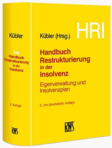 9783814590103: Handbuch Restrukturierung in der Insolvenz: Eigenverwaltung und Insolvenzplan