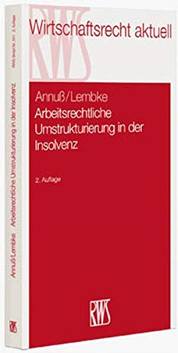 Arbeitsrechtliche Umstrukturierung in der Insolvenz: Georg Annuß